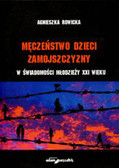 Rowicka Agnieszka - Męczeństwo dzieci Zamojszczyzny w świadomości młodzieży XXI wieku