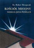 Kościół misyjny według Jana Pawła II