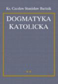 ks. Bartnik Czesław Stanisław - Dogmatyka katolicka. T. 2