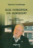 Maszkiewicz Mariusz - Nasz patriotyzm, ich szowinizm?
