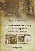 Mojsiewicz Czesław - Z ziemi nowogródzkiej do Wielkopolski (wspomnienia i refleksje)