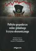 Tomidajewicz Janusz J., red. Pająk Kazimierz - Polityka gospodarcza wobec globalnego kryzysu ekonomicznego