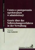 Stankowski Sonja (tłum.) - Ustawa o postępowaniu egzekucyjnym w administracji. Gesetz uber das Vallstreckungsverfahren in der Varwaltung