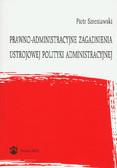 Szreniawski Piotr - Prawno-administracyjne zagadnienia ustrojowej polityki administracyjnej