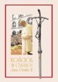 red. ks. Rusecki Marian, red. ks. Kaucha Krzysztof, red. ks. Mastej Jacenty - Kościół w czasach Jana Pawła II