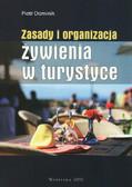 Dominik Piotr - Zasady i organizacja żywienia w turystyce