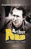 Pośpiech Małgorzata - Arthur Penn. Rozmowy (1992-1995)