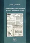 Gomoliszek Joanna - Uniwersyteckie pisma studenckie w Polsce w latach 1945–1989