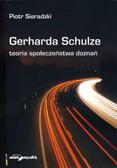 Sieradzki Piotr - Gerharda Schulze teoria społeczeństwa doznań