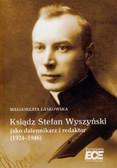 Laskowska Małgorzata - Ksiądz Stefan Wyszyński jako dziennikarz i redaktor (1924–1946)