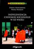 Wanjun Wang, red. Hangsheng Zheng - Indygenizacja chińskiej socjologii w XX wieku
