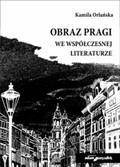Obraz Pragi we współczesnej literaturze