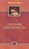 Kłak Tadeusz - Drogami Czechowicza