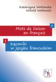 Wołowska Katarzyna, Wołowski Witold - Mots de liaison en français/Łączniki w języku francuskim