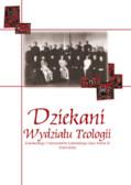 red. ks. Walkusz Jan, red. ks. Moskal Tomasz - Dziekani Wydziału Teologii Katolickiego Uniwersytetu Lubelskiego Jana Pawła II (1919-2009)