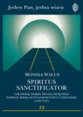 Waluś Monika - Spiritus sanctificator. Człowiek wobec Ducha Świętego według ksiąg wyznaniowych luteranizmu (1529-1537)