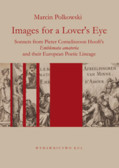 Polkowski Marcin - Images for a Lover's Eye. Sonnets from Pieter Corneliszoon Hooft's Emblemata amatoria and their European Poetic Lineage