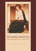 red. Paszkowska Teresa - Mulieris dignitas - Promieniowanie kobiecości