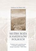 Pałęcki Waldemar Jan MSF - Służba Boża kamedułów polskich. Tradycje życia pustelniczego w świetle potrydenckiej liturgii rzymskiej (1605-1963)