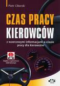 Ciborski Piotr - Czas pracy kierowców z wzrocowymi informacjami o czasie pracy dla kierowców (książka z suplementem elektronicznym)