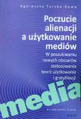 Turska-Kawa Agnieszka - Poczucie alienacji a użytkowanie mediów. W poszukiwaniu nowych obszarów zastosowania teorii użytkowania i gratyfikacji