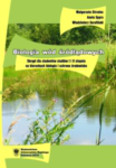 Strzelec Małgorzata, Spyra Aneta, Serafiński Włodzimierz - Biologia wód śródlądowych. Skrypt dla studentów studiów I i II stopnia na kierunkach biologia i ochrona środowiska