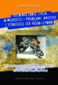 Wysocka Ewa - Doświadczanie życia w młodości – problemy, kryzysy i strategie ich rozwiązywania...