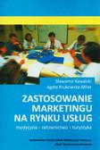 Kowalski Sławomir, Krukowska-Miler Agata - Zastosowanie marketingu na rynku usług. Medycyna, ratownictwo, turystyka