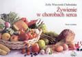 Wieczorek-Chełmińska Zofia - Żywienie w chorobach serca