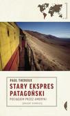Theroux Paul - Stary Ekspres Patagoński Pociągiem przez Ameryki