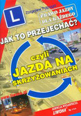 Papuga Zbigniew - Jak to przejechać czyli Jazda na skrzyżowaniach Prawo Jazdy dla Każdego