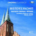 Chamber Choir of Europe, Nicol Matt - Choral Classics: Mendelssohn