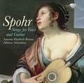 Antonia Elisabeth Brown, Adriano Sebastiani - Spohr: Songs for Voice and Guitar
