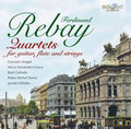 Gonzalo Noque, Alicia Fernandez-Cueva, Raul Galindo, Pedro Michel Torres, Jacobo Villalba - Rebay: Quartets for guitar, fluta and strings