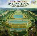 Les Musiciens du Louvre, Marc Minkowski - Mondonville: Six Sonates Op. 3