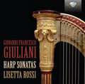 Lisetta Rossi - Giovanni Francesco Giuliani: Harp Sonatas
