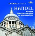 Choral Classics: Handel. Messiah, Johannes-Passion, La Resurezzione