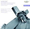 Chamber Choir of Europe, Nicol Matt - Haydn: Die Sieben Letzten Worte