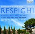 Orchestra Sinfonica di Roma, Francesco Lavecchia - Respighi: Complete Orchestral Music Vol.1
