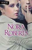 Roberts Nora - Komu zaufać
