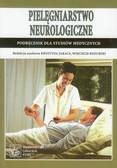 Pielęgniarstwo neurologiczne Podręcznik dla studiów medycznych