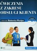 Roberts-Phelps Graham - Ćwiczenia z zakresu obsługi klienta