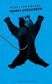Tokarczuk Olga - Moment niedźwiedzia