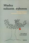 Między nakazem a wyborem. Moralne dylematy małżeństw i rodzin w Polsce