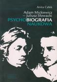 Całek Anita - Adam Mickiewicz Juliusz Słowacki Psychobiografia naukowa