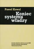 Kowal Paweł - Koniec systemu władzy