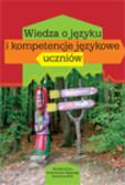 red. Niesporek-Szamburska Bernadeta - Wiedza o języku i kompetencje językowe uczniów