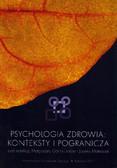red. Górnik-Durose Małgorzata, red. Mateusiak Joanna - Psychologia zdrowia: konteksty i pogranicza