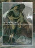 Kadłubek Zbigniew - Święta Medea. W stronę komparatystyki pozasłownej