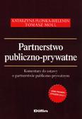 Płonka-Bielenin Katarzyna, Moll Tomasz - Partnerstwo publiczno-prywatne. Komentarz do ustawy o partnerstwie publiczno - prywatnym